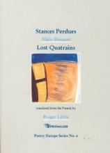 Bosquet, Alain Stances Perdues/Lost Quatrains