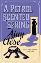 Close, Ajay Petrol Scented Spring