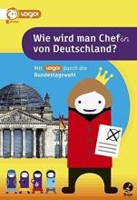 Glanos, Verena Wie wird man Chef(in) von Deutschland