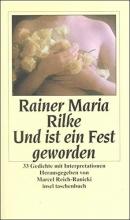 Rilke, Rainer Maria Und ist ein Fest geworden