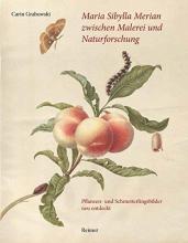 Grabowski, Carin Maria Sibylla Merian zwischen Malerei und Naturforschung