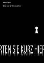 Engler, Bernd Bitte warten Sie kurz hier