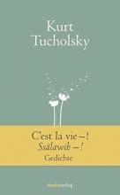 Tucholsky, Kurt C`est la vie-! Ssälawih-!