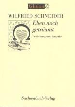 Schneider, Wilfried Eben noch geträumt