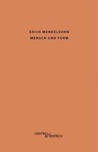 Mendelsohn, Erich Mensch und Form