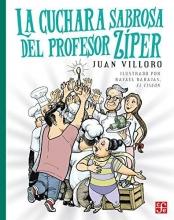 Villoro, Juan,   Barajas, Rafael La cuchara sabrosa del profesor ZiperProfessor Ziper`s tasty spoon