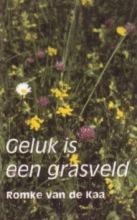 Romke van de Kaa , Geluk is een grasveld
