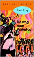 Karl May , De weg naar Waterloo