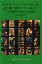 B.J.P. van Bavel , Goederenverwerving en goederenbeheer van de abdij Marienweerd (1129-1592)