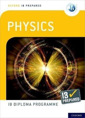 Homer, David,Oxford IB Diploma Programme: IB Prepared: Physics