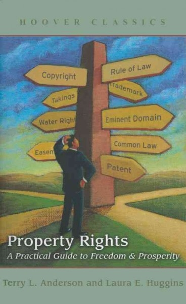 Terry L. Anderson,   Laura E. Huggins,Property Rights