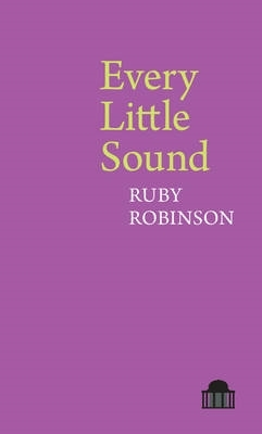Ruby Robinson,Every Little Sound