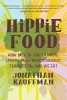 Kauffman, Jonathan, Hippie Food