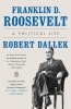 Dallek Robert, Franklin D. Roosevelt