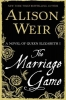 Weir, Alison, The Marriage Game
