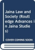 Flugel, Peter, Jaina Law and Society