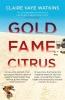 C. Vaye Watkins, ,Gold Fame Citrus