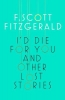 Scott Fitzgerald F., I'd Die for You and Other Lost Stories