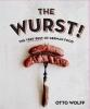 Wolff Otto, The Wurst!