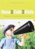 <b>A. Faber, E.Mazlish</b>,How2talk2kids