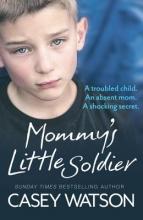 Watson, Casey Mommy`s Little Soldier