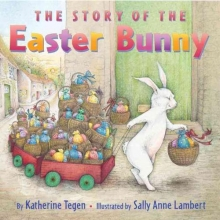 Tegen, Katherine The Story of the Easter Bunny