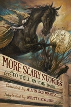 Schwartz, Alvin More Scary Stories to Tell in the Dark