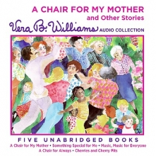 Williams, Vera B. A Chair for My Mother and Other Stories CD