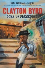 Rita Williams-Garcia Clayton Byrd Goes Underground