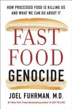M.D. Joel Fuhrman,   Robert Phillips Fast Food Genocide