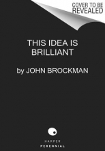 John Brockman This Idea Is Brilliant