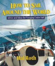 Hal Roth How to Sail Around the World