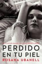 Ubanell, Rosana Perdido en tu piel Nine Months in Tampico