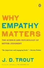 J. D. Trout Why Empathy Matters