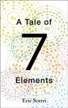 Eric Scerri A Tale of Seven Elements