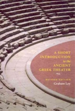 Ley, Graham Short Introduction to the Ancient Greek Theater