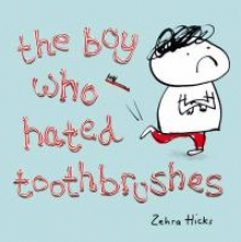 Hicks, Zehra Boy Who Hated Toothbrushes