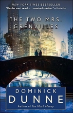 Dunne, Dominick The Two Mrs. Grenvilles