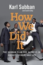 Subban, Karl,   Colby, Scott How We Did It