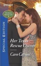Carson, Caro Her Texas Rescue Doctor