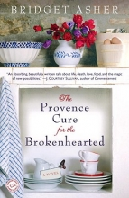 Asher, Bridget The Provence Cure for the Brokenhearted