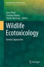 John E. Elliott,   Christine A. Bishop,   Christy Morrissey Wildlife Ecotoxicology