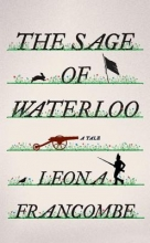 Francombe, Leona The Sage of Waterloo - A Tale
