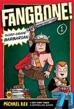 Rex, Michael Fangbone! Third-grade Barbarian 1