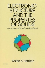 Harrison, Walter A. The Electronic Structure and the Properties of Solids