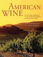 Robinson, Jancis,   Murphy, Linda American Wine