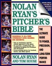 Ryan, Nolan,   House, Tom Nolan Ryan`s Pitcher`s Bible