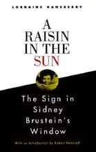 Hansberry, Lorraine A Raisin in the Sun and the Sign in Sidney Brustein`s Window