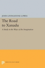 Lowes, John Livingston The Road to Xanadu - A Study in the Ways of the Imagination
