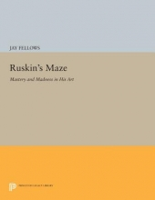 Fellows, Jay Ruskin`s Maze - Mastery and Madness in His Art